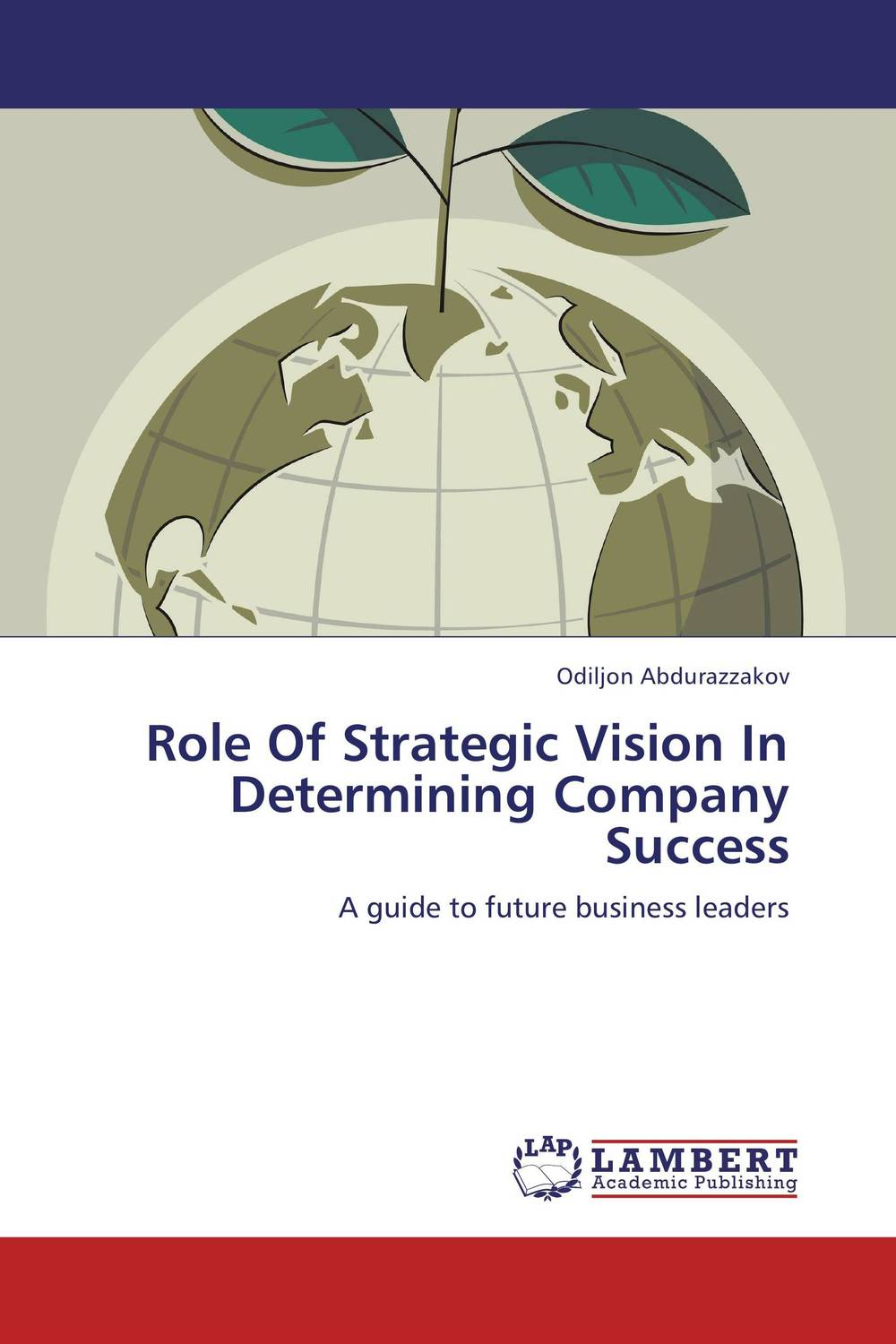 Role Of Strategic Vision In Determining Company Success jeffrey sampler l bringing strategy back how strategic shock absorbers make planning relevant in a world of constant change