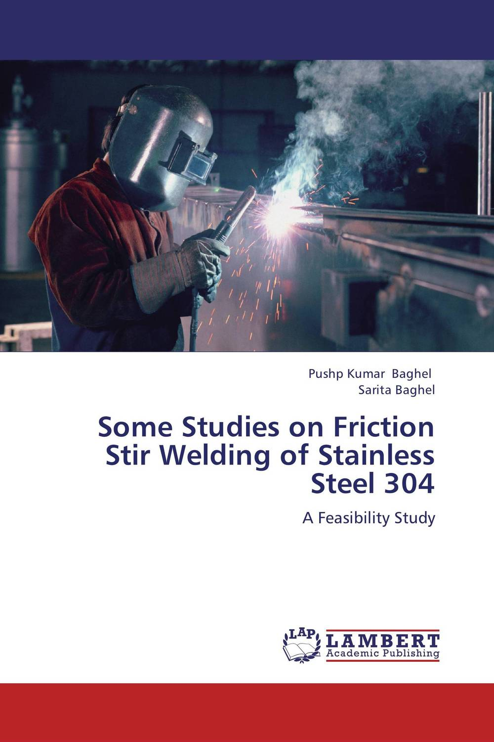 Some Studies on Friction Stir Welding of Stainless Steel 304 laser beam welding of stainless steels