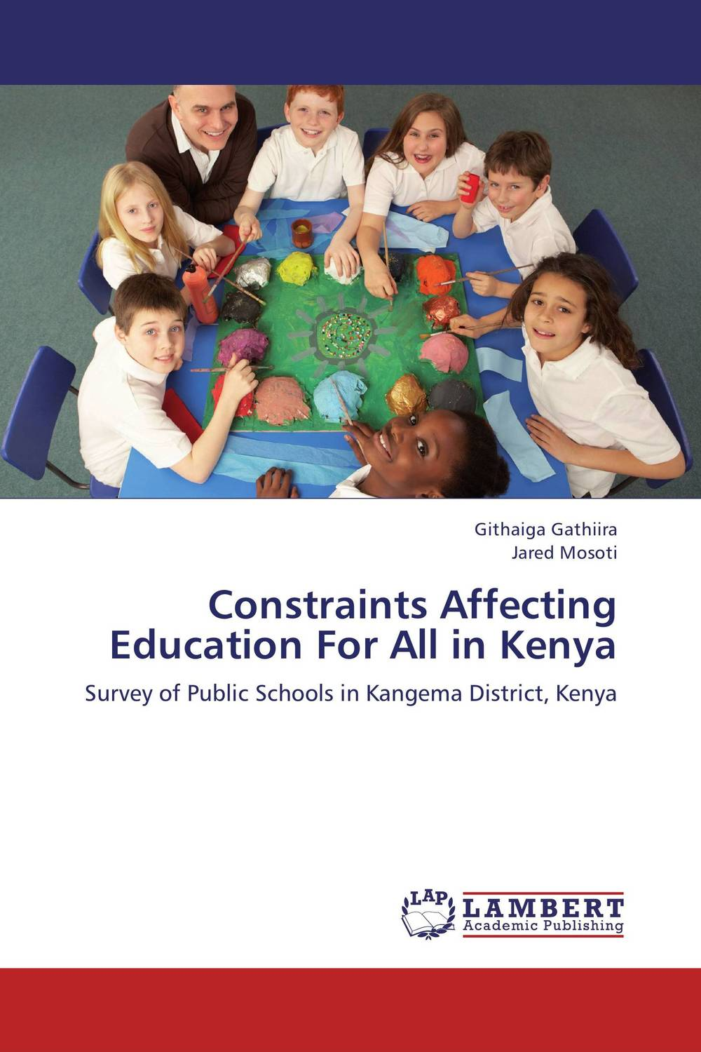Constraints Affecting Education For All in Kenya george eckes six sigma team dynamics the elusive key to project success