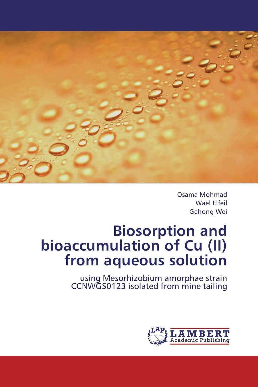Biosorption and bioaccumulation of Cu (II) from aqueous solution rakesh kumar amrit pal singh and sangeeta obrai computational and solution studies of cu ii ions with podands