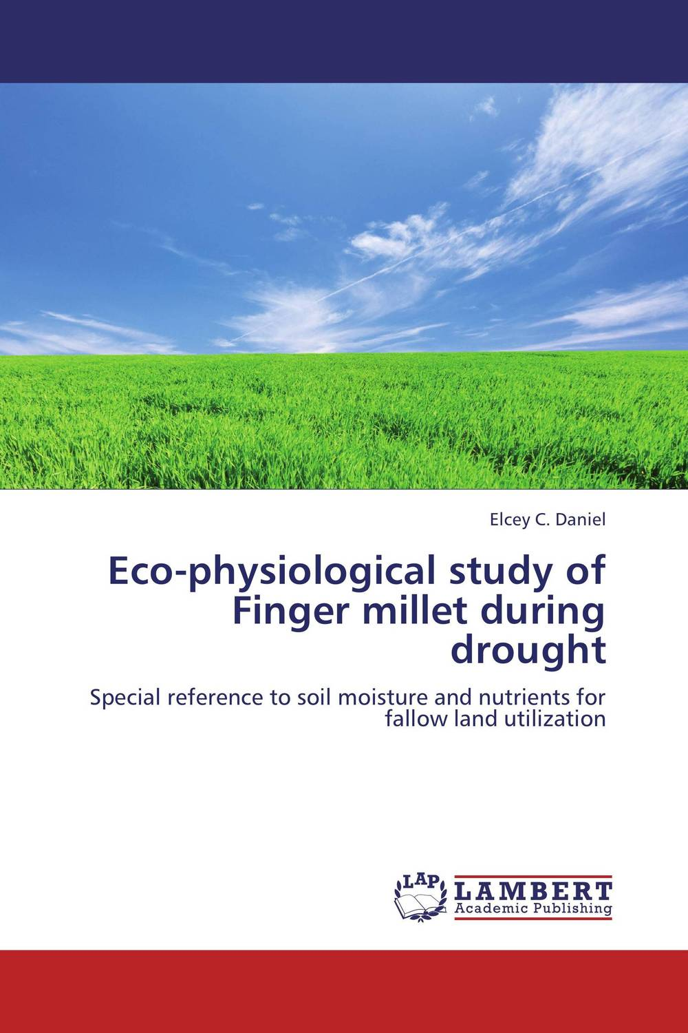 Eco-physiological study of Finger millet during drought ramwant gupta and munna singh recent physiological advances of finger millet