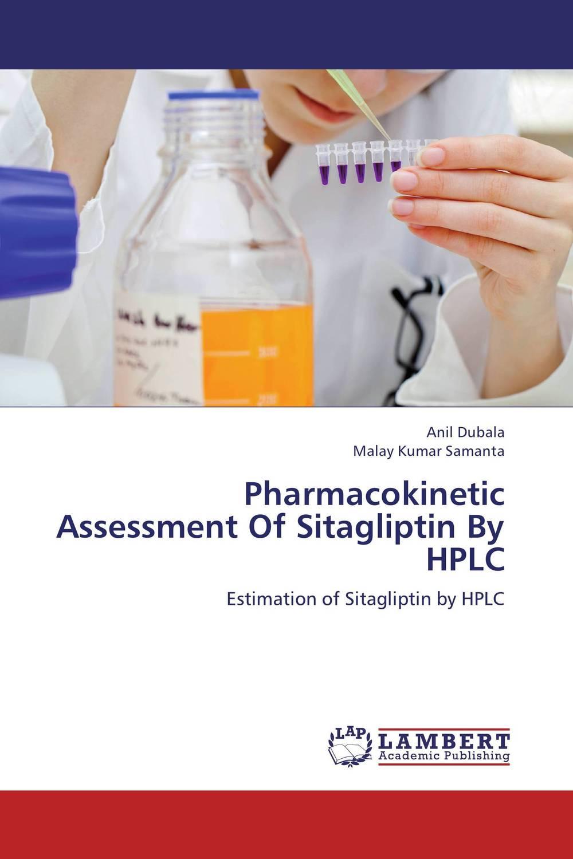 Pharmacokinetic Assessment Of Sitagliptin By HPLC raja abhilash punagoti and venkateshwar rao jupally introduction to analytical method development and validation