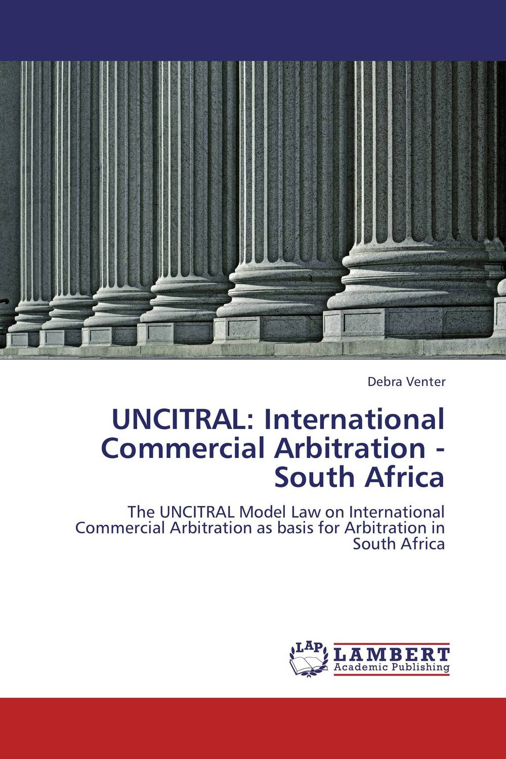 UNCITRAL: International Commercial Arbitration - South Africa international commercial disputes