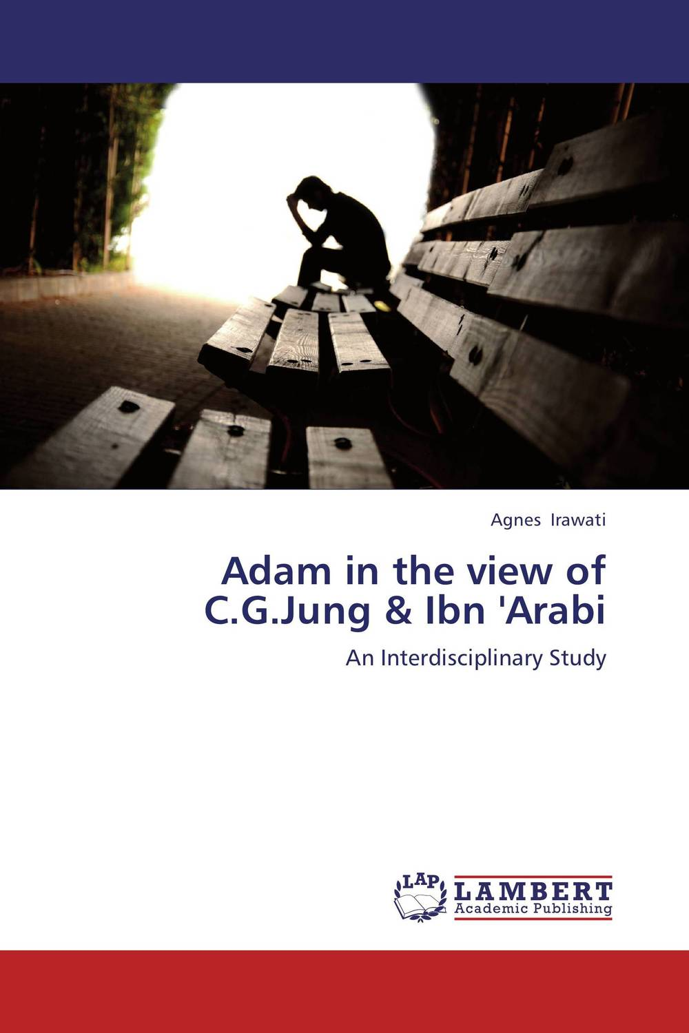 Adam in the view of C.G.Jung & Ibn 'Arabi a study of the religio political thought of abdurrahman wahid