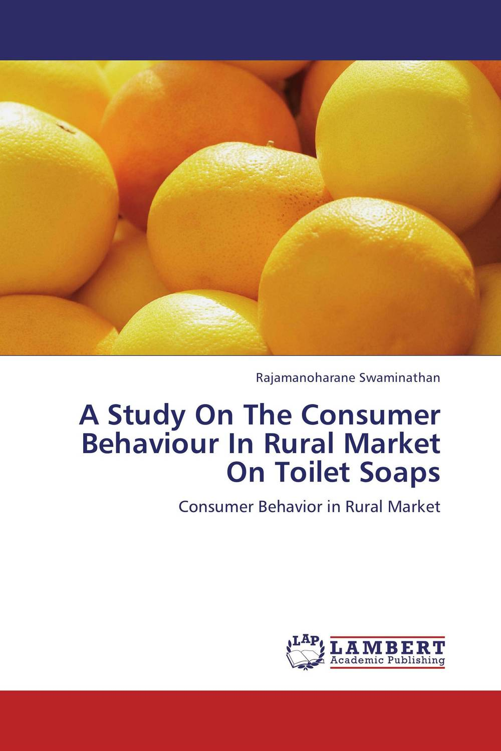 A Study On The Consumer Behaviour In Rural Market On Toilet Soaps ripudaman singh gurkamal singh and amandeep kaur brea indian consumer behaviour