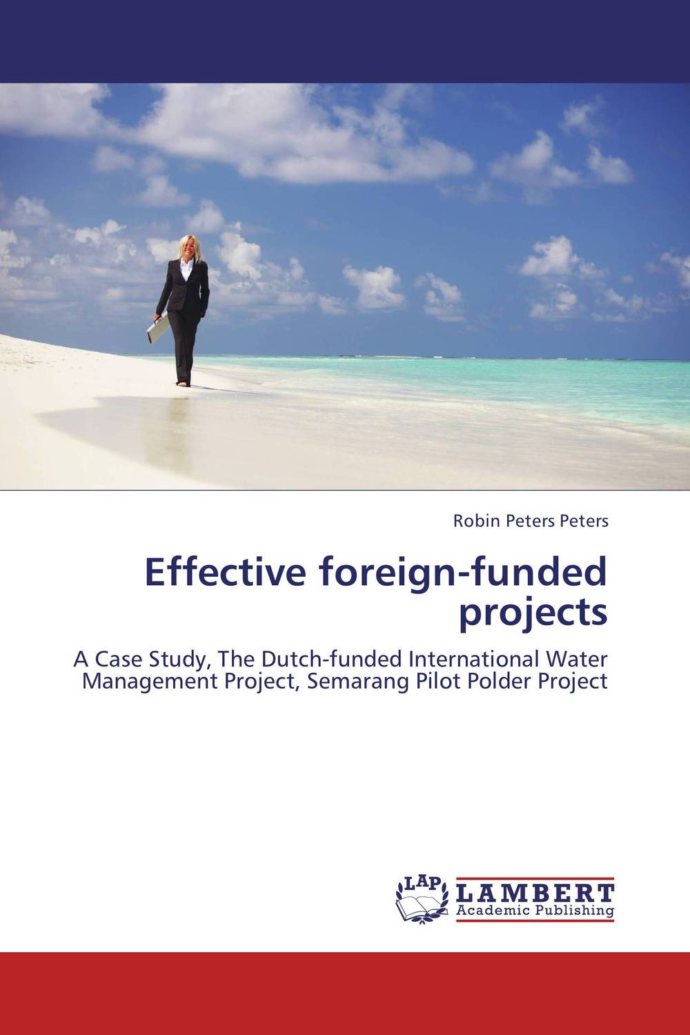 Effective foreign-funded projects claudia baca m project manager s spotlight on change management