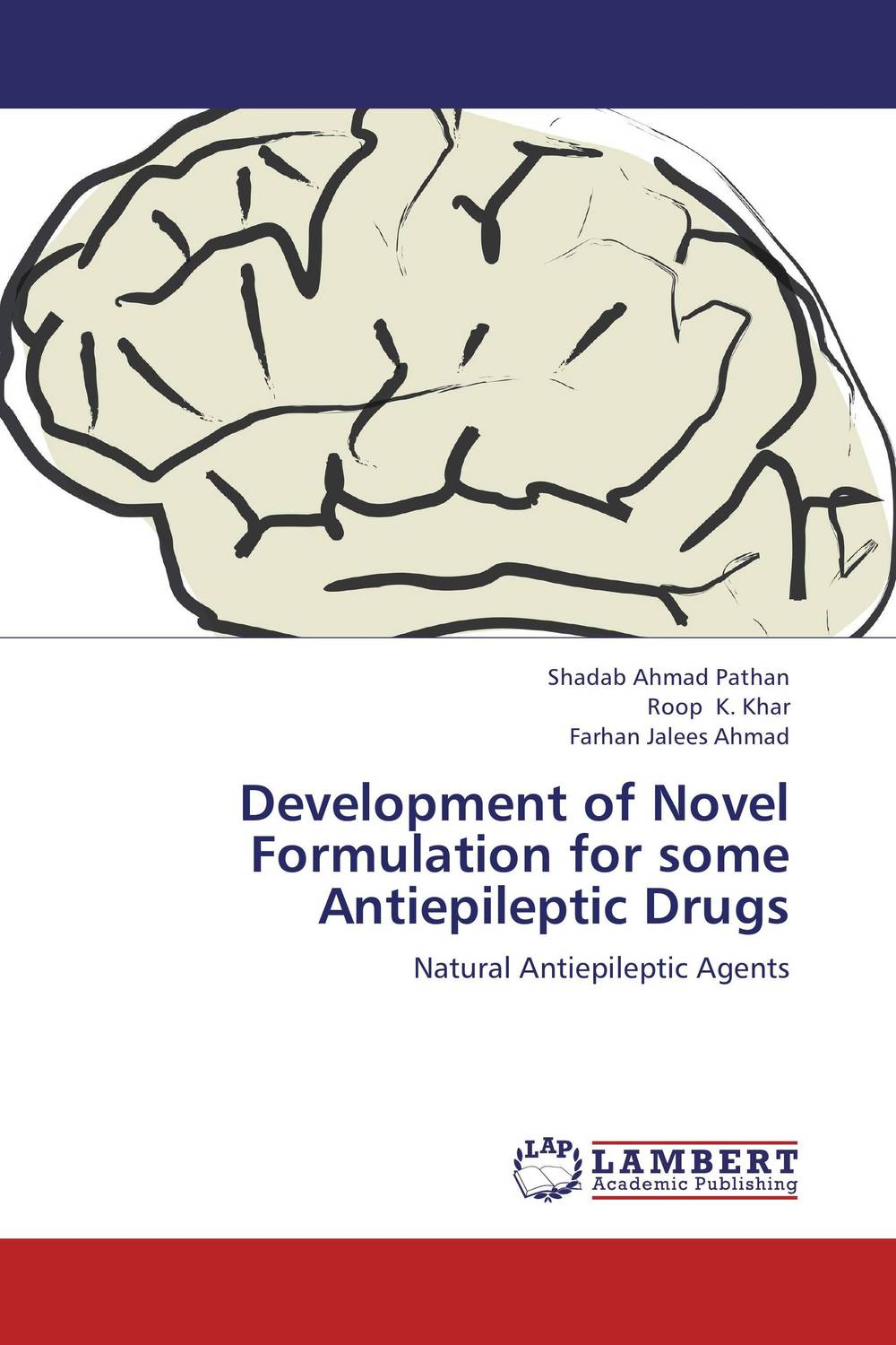 Development of Novel Formulation for some Antiepileptic Drugs atamjit singh pal paramjit kaur khinda and amarjit singh gill local drug delivery from concept to clinical applications
