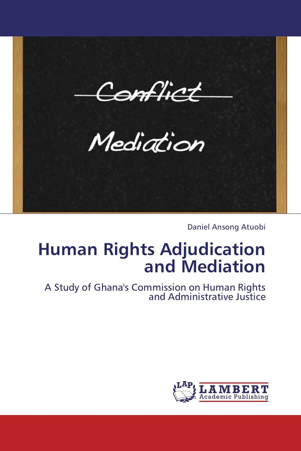 Human Rights Adjudication and Mediation documents of the african commission on human and peoples rights volume ii 1999 2007