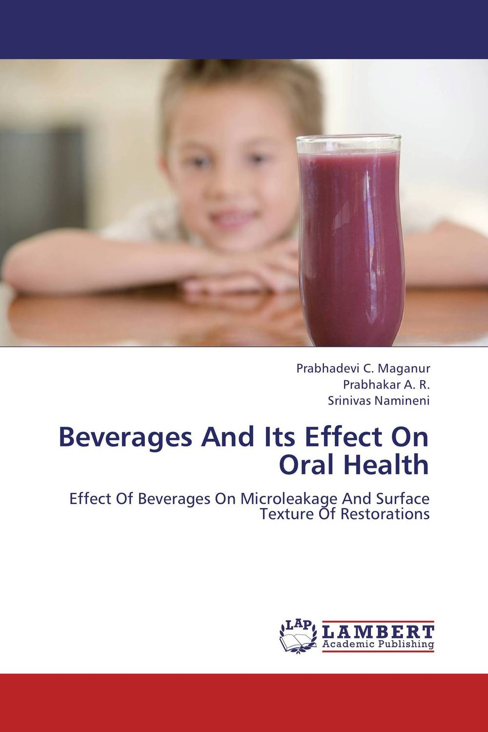 Beverages And Its Effect On Oral Health simranjeet kaur amaninder singh and pranav gupta surface properties of dental materials under simulated tooth wear