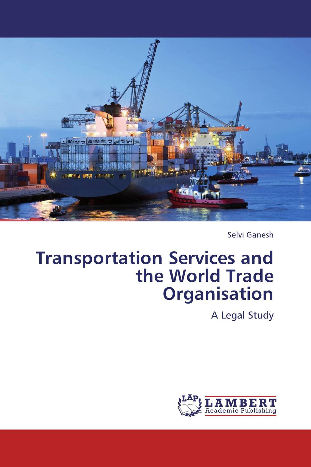 Transportation Services and the World Trade Organisation legal systems of the contemporary world monograph