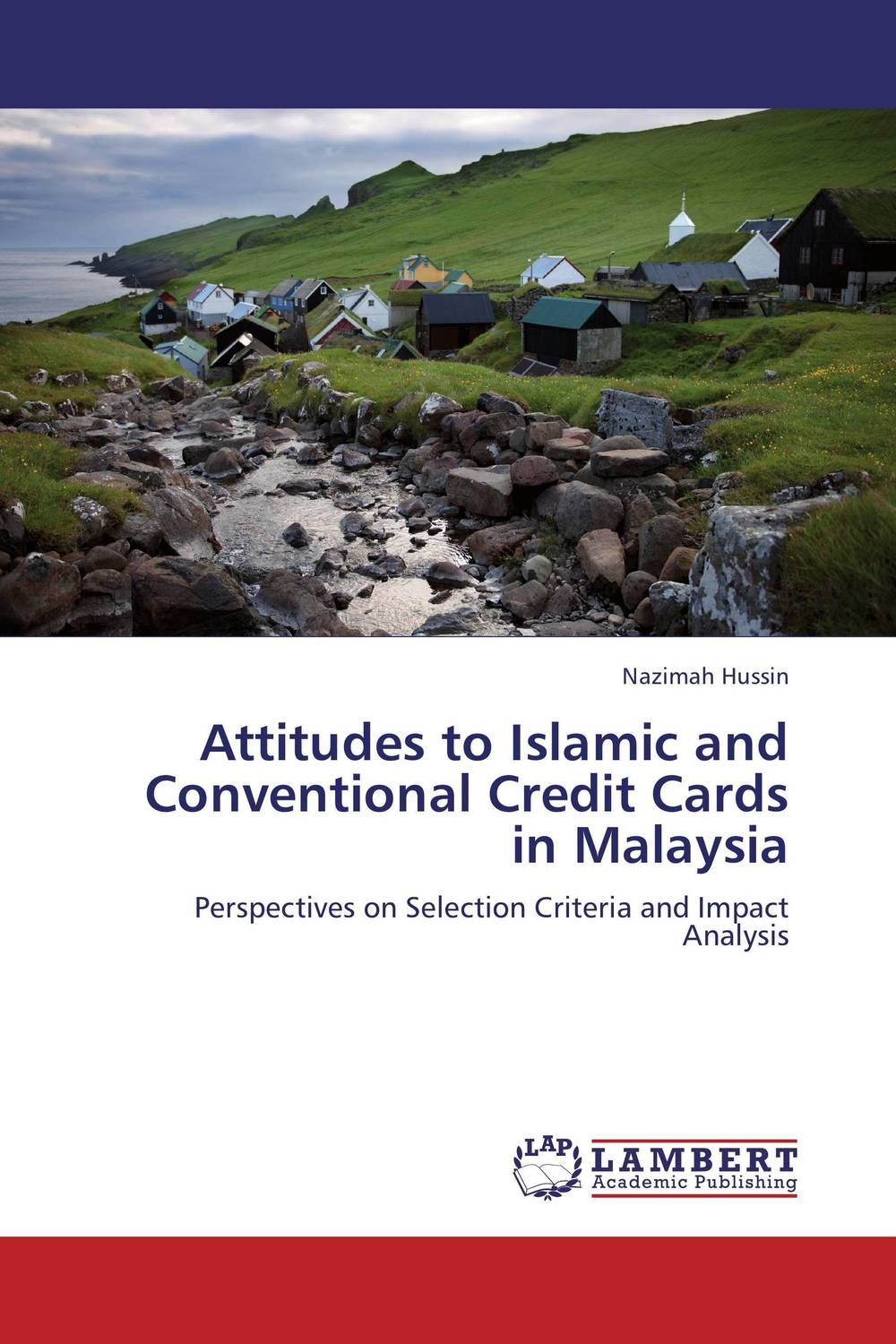 Attitudes to Islamic and Conventional Credit Cards in Malaysia the credibility of credit ratings