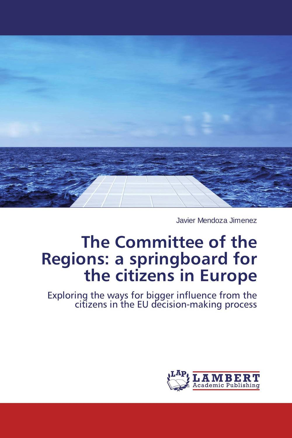 The Committee of the Regions: a springboard for the citizens in Europe the springboard in the pond – an intimate history of the swimming pool