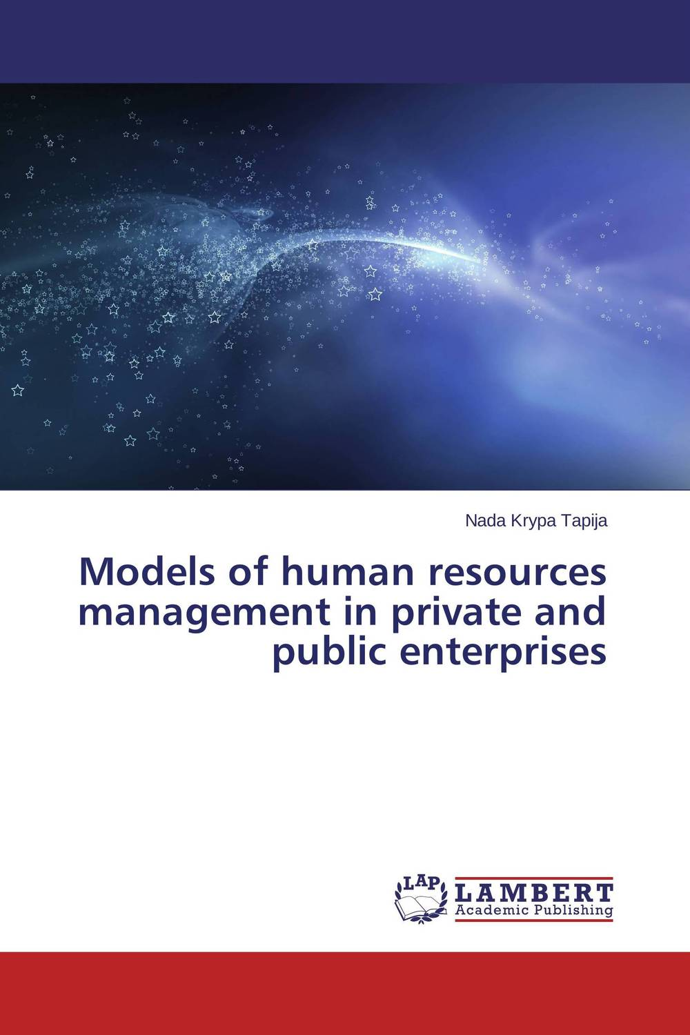 Models of human resources management in private and public enterprises valentina munteanu human resources management in the commercial field of companies