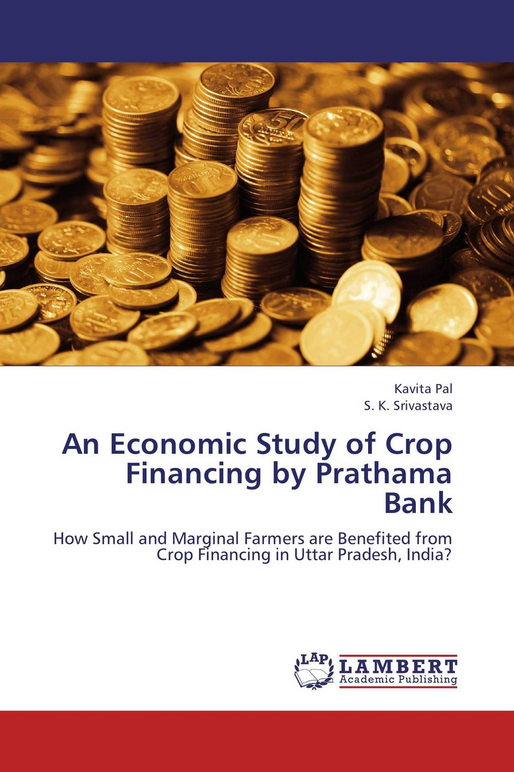 An Economic Study of Crop Financing by Prathama Bank cold storage accessibility and agricultural production by smallholders