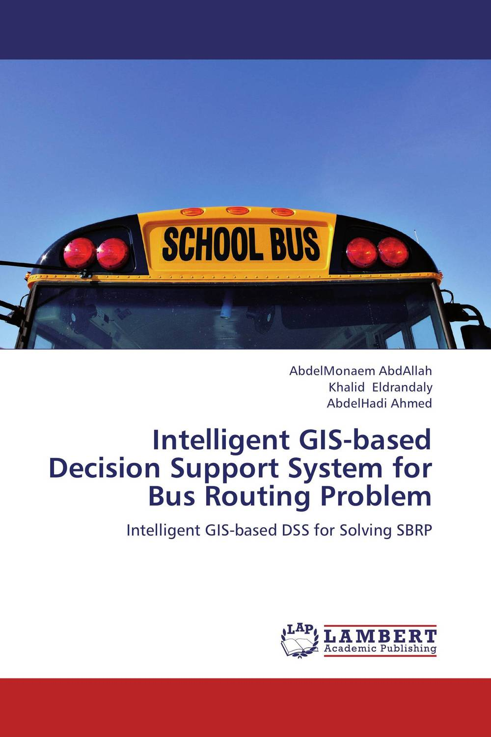 Intelligent GIS-based Decision Support System for Bus Routing Problem a decision support tool for library book inventory management