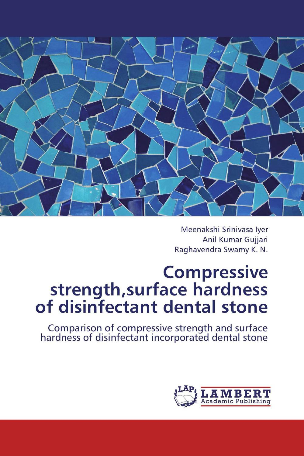 Compressive strength,surface hardness of disinfectant dental stone simranjeet kaur amaninder singh and pranav gupta surface properties of dental materials under simulated tooth wear