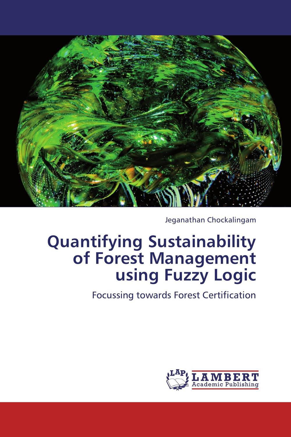 Quantifying Sustainability of Forest Management using Fuzzy Logic the role of evaluation as a mechanism for advancing principal practice