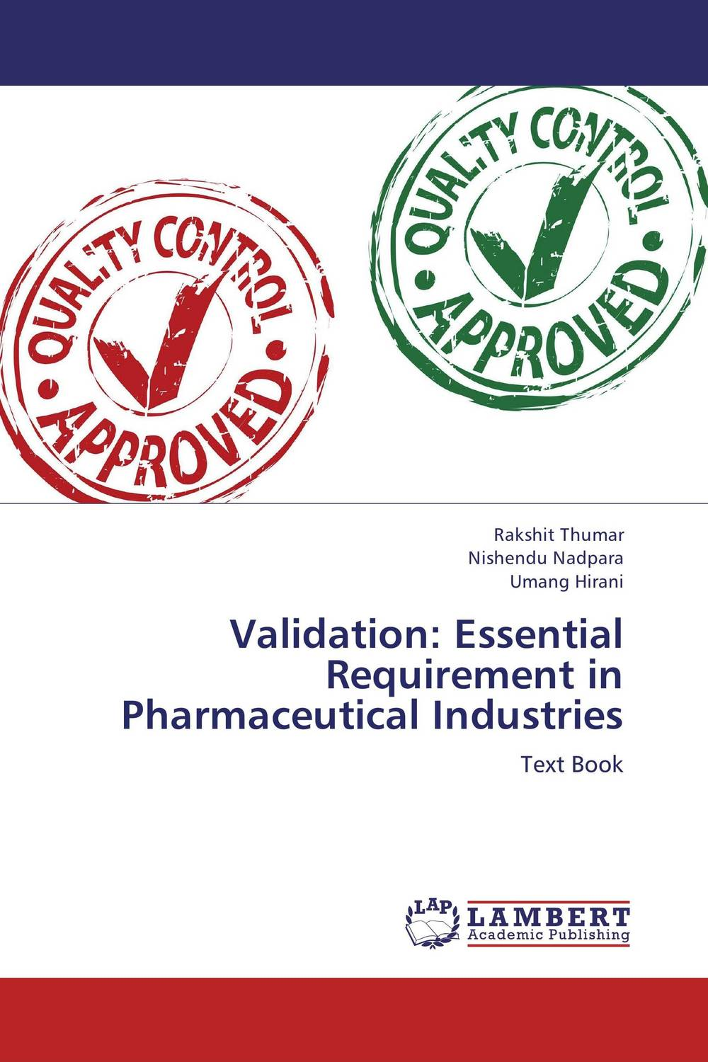 Validation: Essential Requirement in Pharmaceutical Industries
