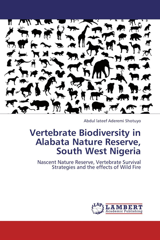 Vertebrate Biodiversity in Alabata Nature Reserve, South West Nigeria biodiversity of chapredi reserve forest