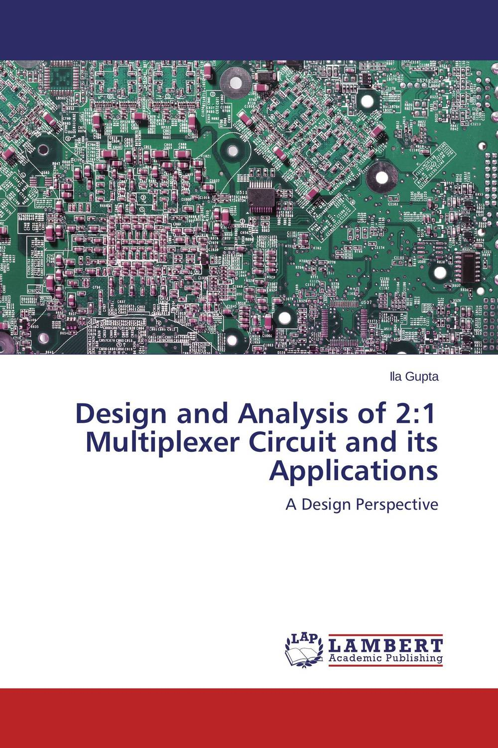 Design and Analysis of 2:1 Multiplexer Circuit and its Applications ayman eltaliawy hassan mostafa and yehea ismail circuit design techniques for microscale energy harvesting systems