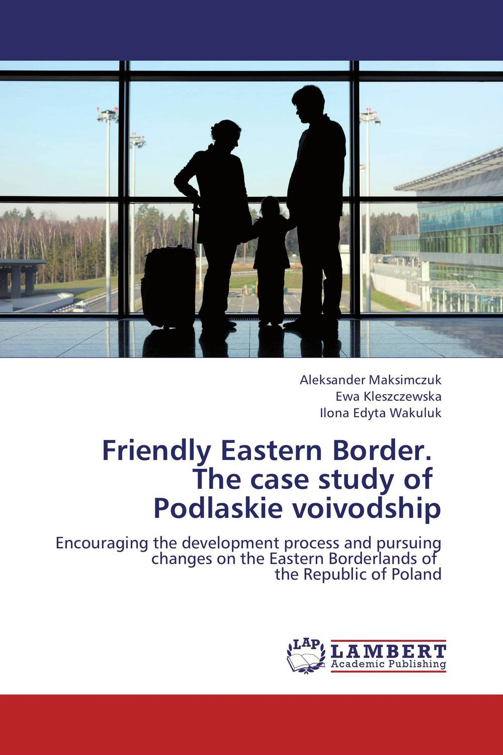 Friendly Eastern Border.   The case study of   Podlaskie voivodship the union army 1861–1865 v 1 – the eastern theater
