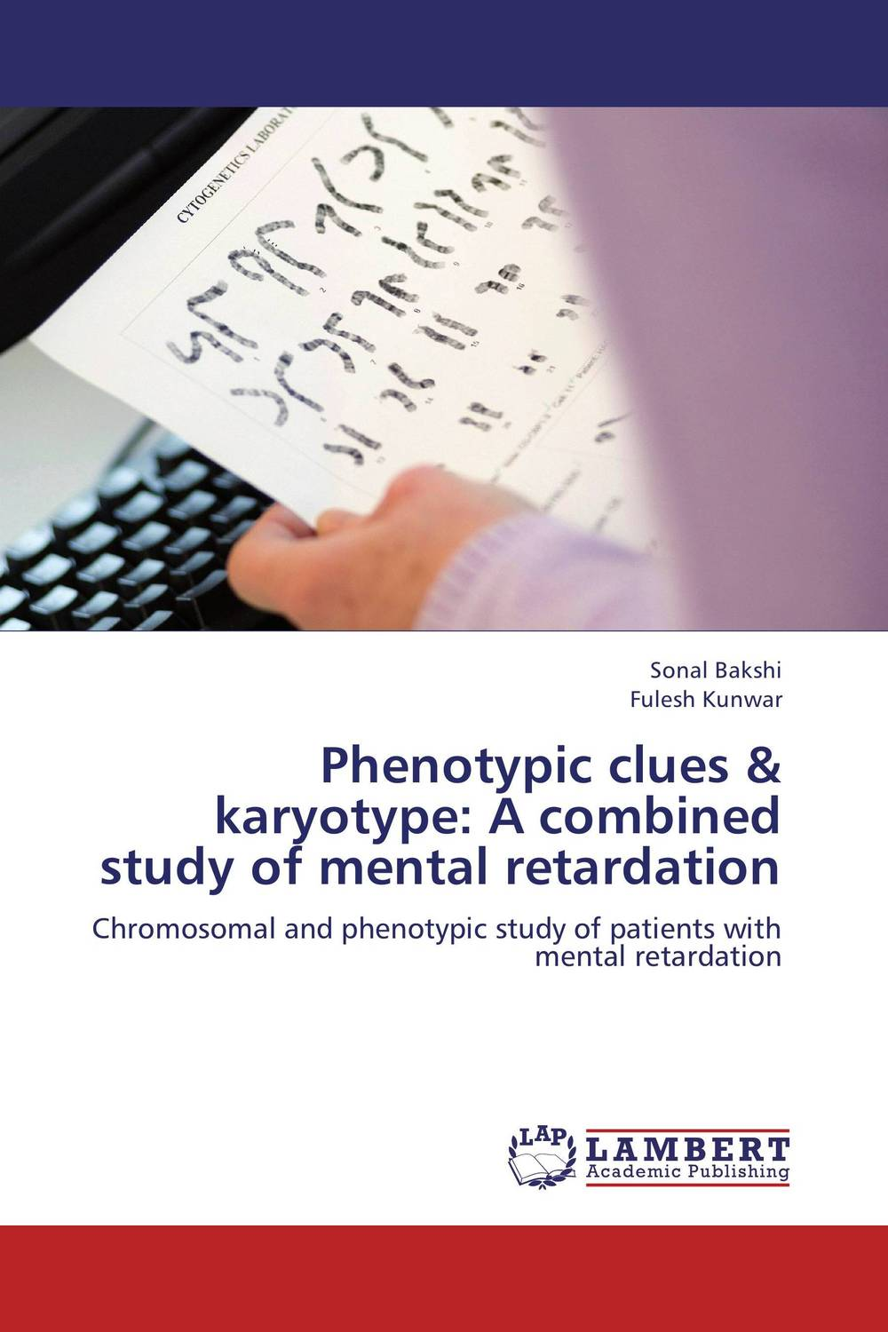Phenotypic clues & karyotype: A combined study of mental retardation common mental disorders in long term sickness absence
