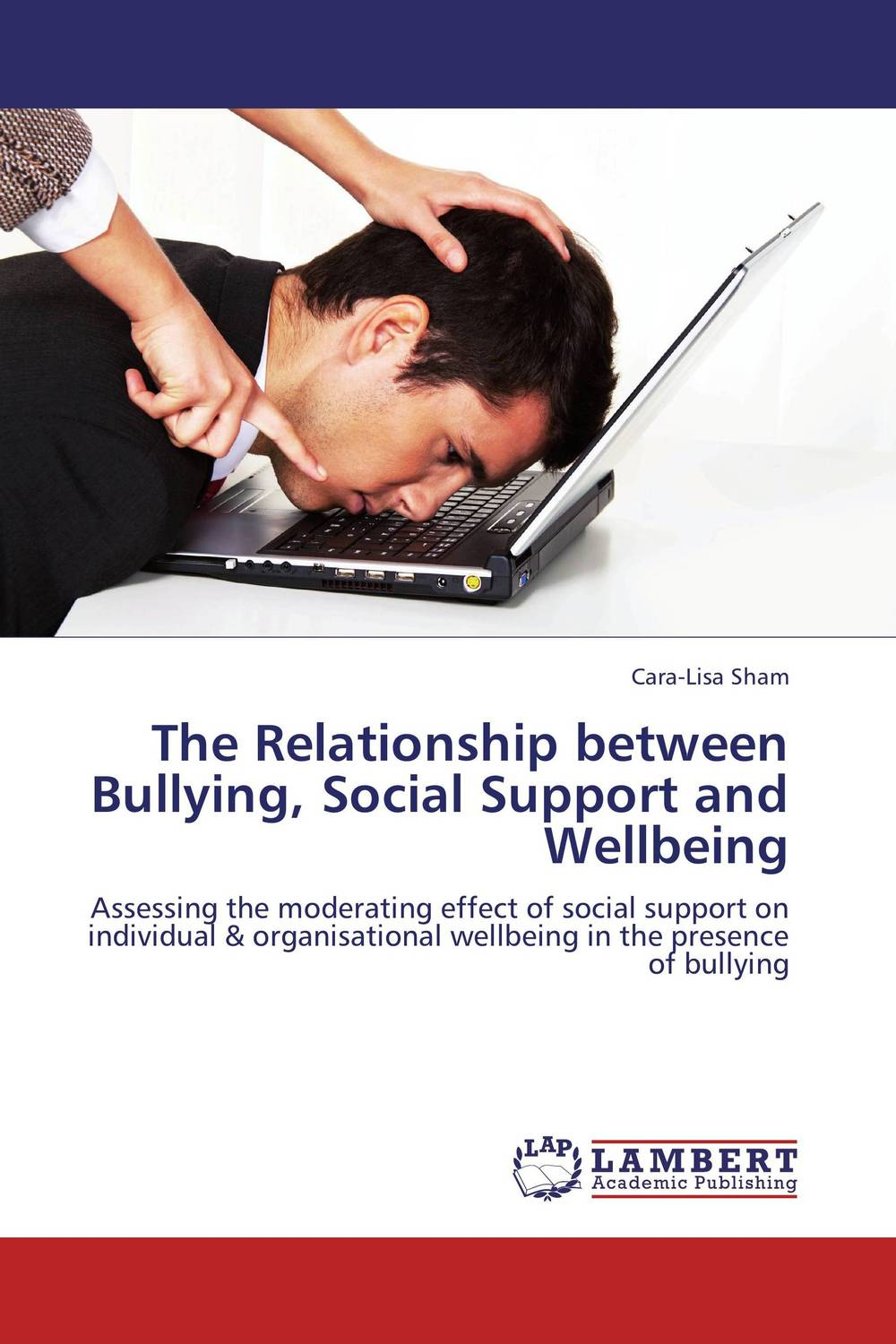 The Relationship between Bullying, Social Support and Wellbeing  fritz ilongo workplace bullying as psychological violence in tertiary institutions
