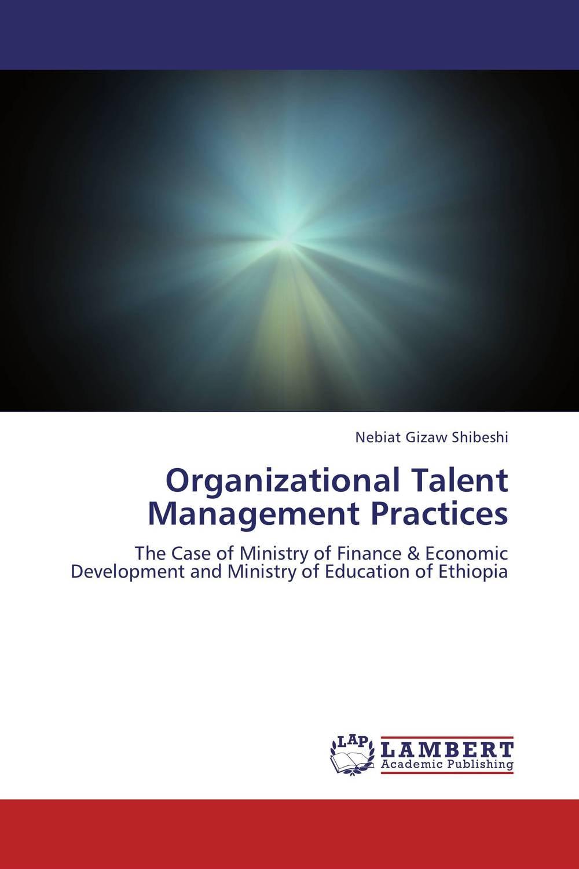 Organizational Talent Management Practices talent management the imperative