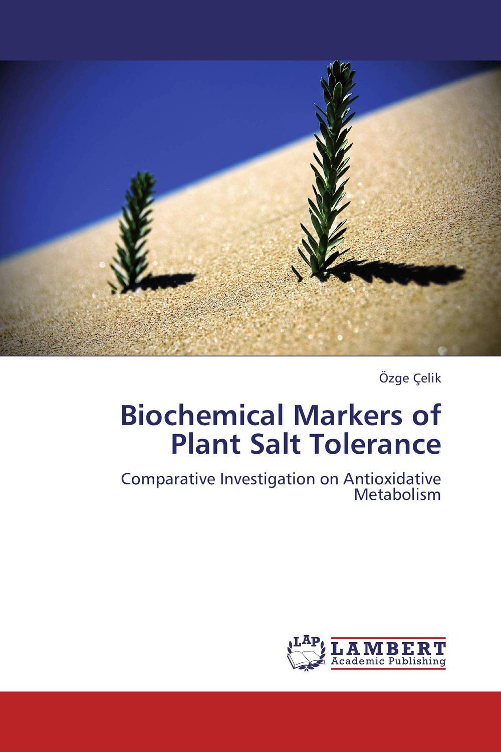 Biochemical Markers of Plant Salt Tolerance biochemical composition of plant roots