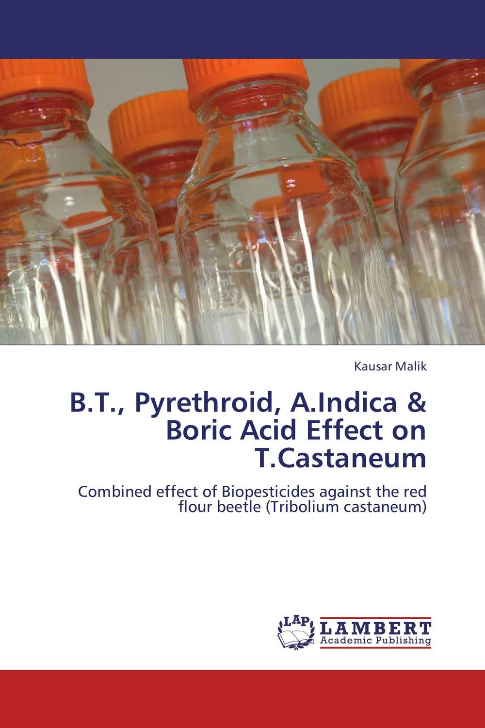 B.T., Pyrethroid, A.Indica & Boric Acid Effect on T.Castaneum combined effect of bio pesticides on red flour beetle