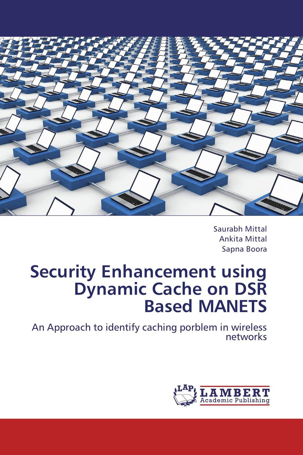 Security Enhancement using Dynamic Cache on DSR Based MANETS cache replacement