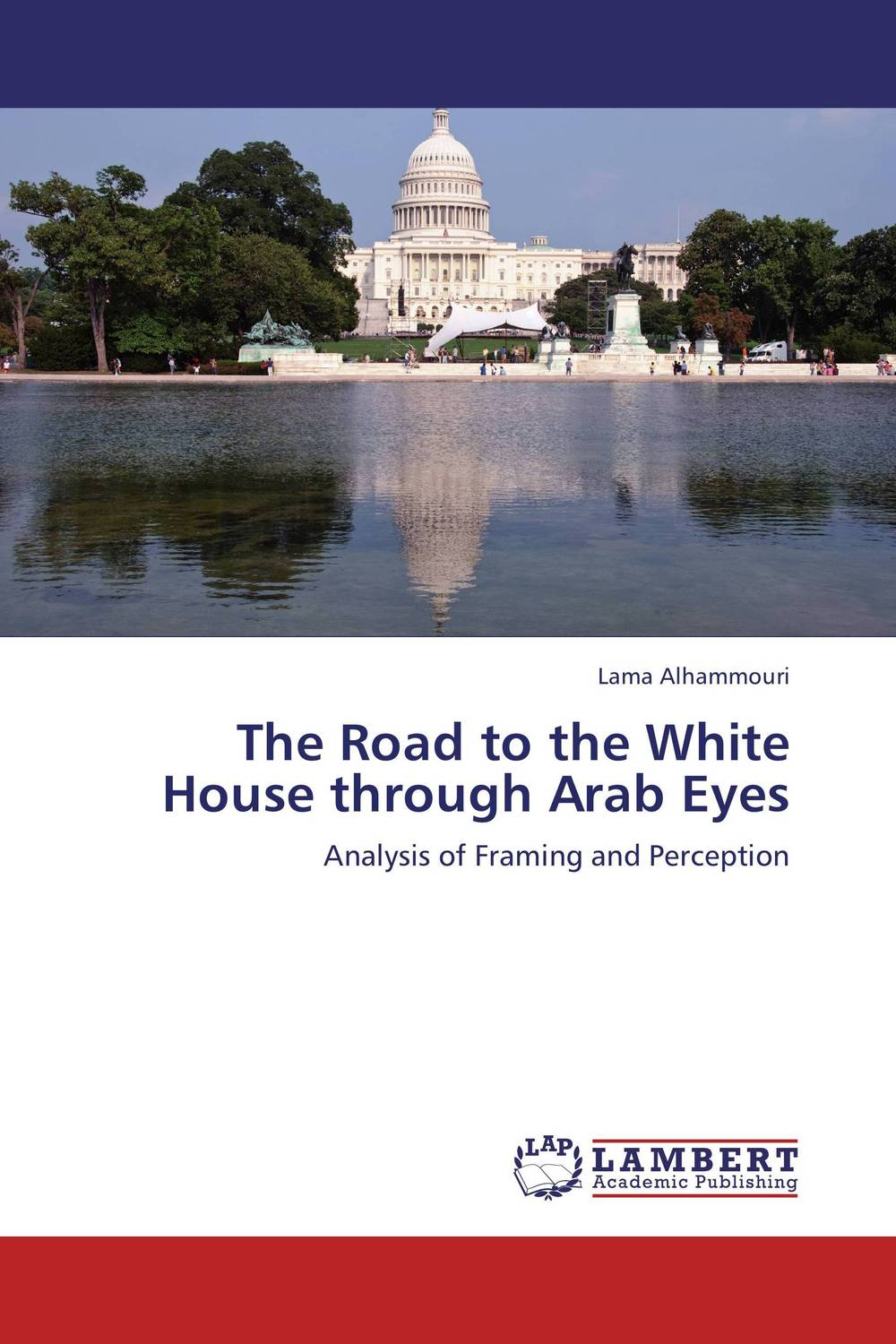 The Road to the White House through Arab Eyes advertising and social media status in middle east