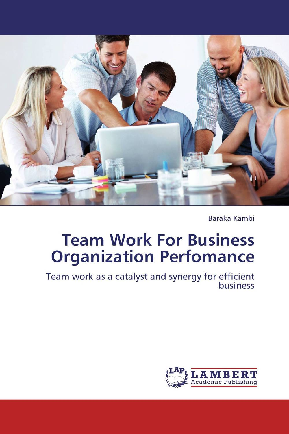 Team Work For Business Organization Perfomance george eckes six sigma team dynamics the elusive key to project success