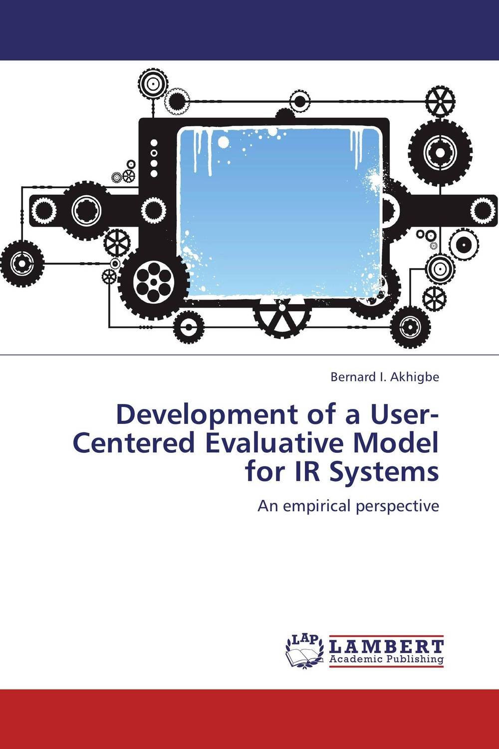 Development of a User-Centered Evaluative Model for IR Systems dc1335b b programmers development systems mr li