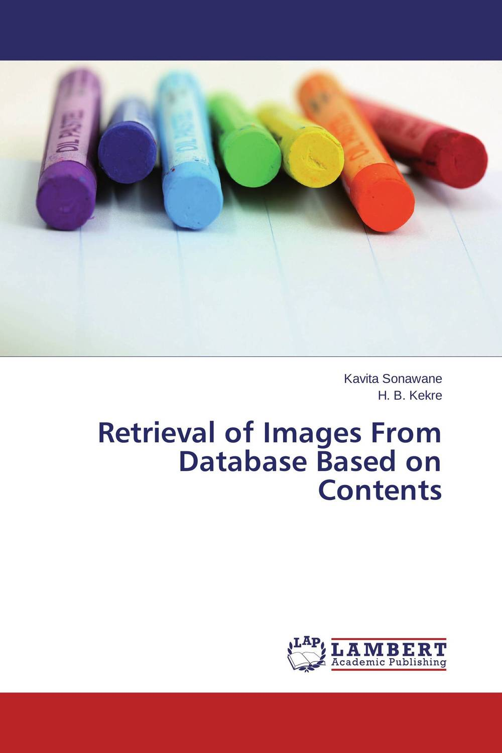 Retrieval of Images From Database Based on Contents sudeep d thepade and h b kekre content based image retrieval