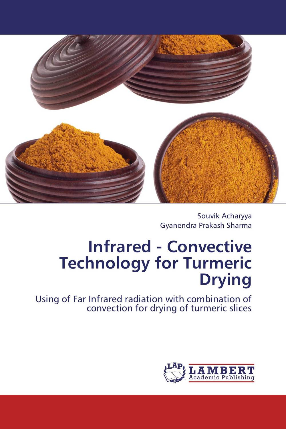 Infrared - Convective Technology for Turmeric  Drying arun bhagat ashutosh chavan and yatiraj kamble solar drying technology