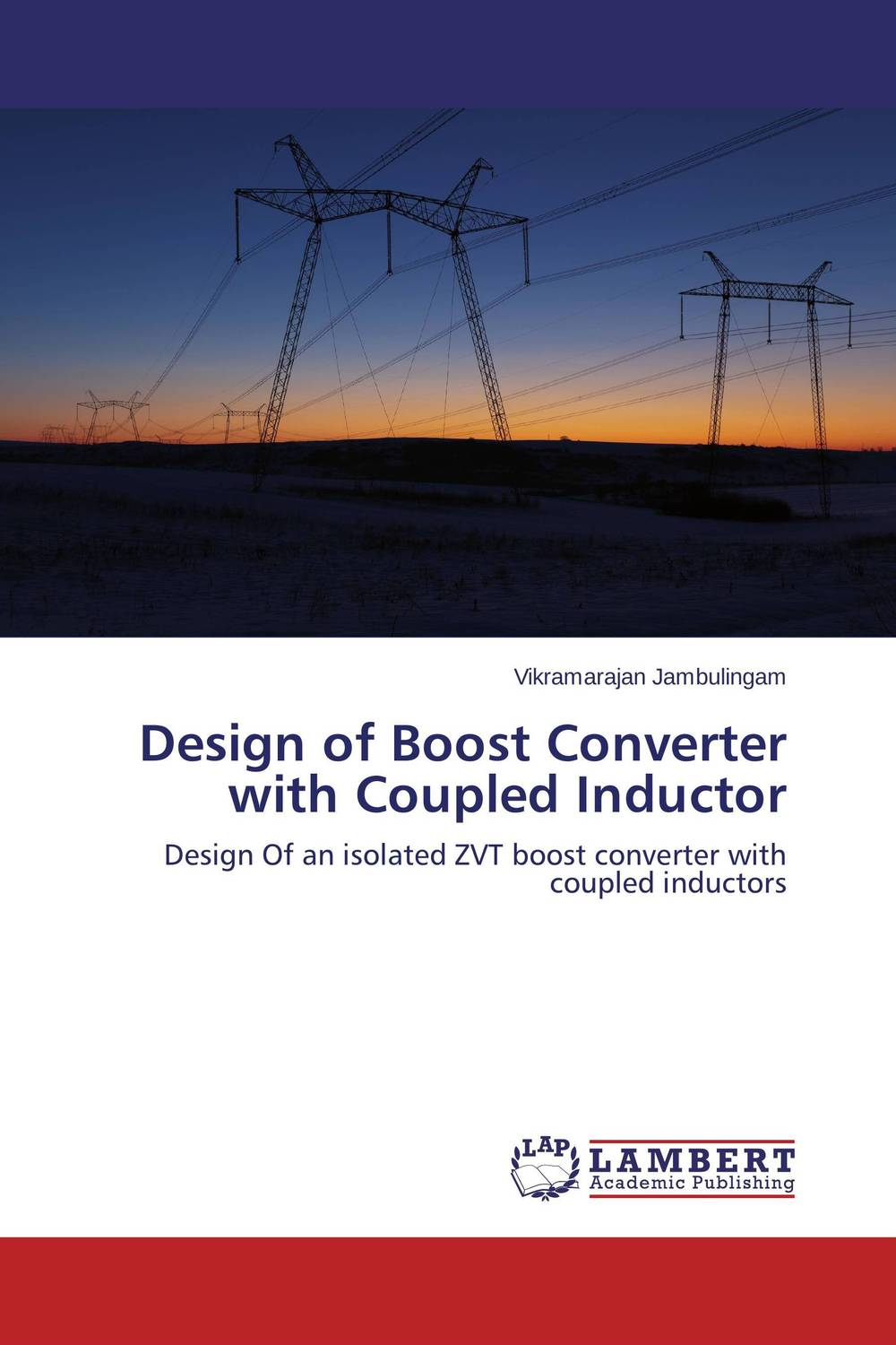 Design of Boost Converter with Coupled Inductor modeling and design of a three dimensional inductor with magnetic core