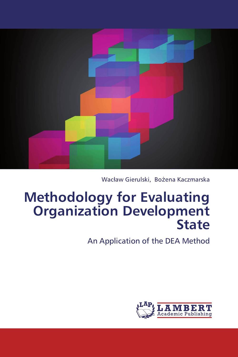 Methodology for Evaluating Organization Development State process oriented performance evaluation concepts and methodology
