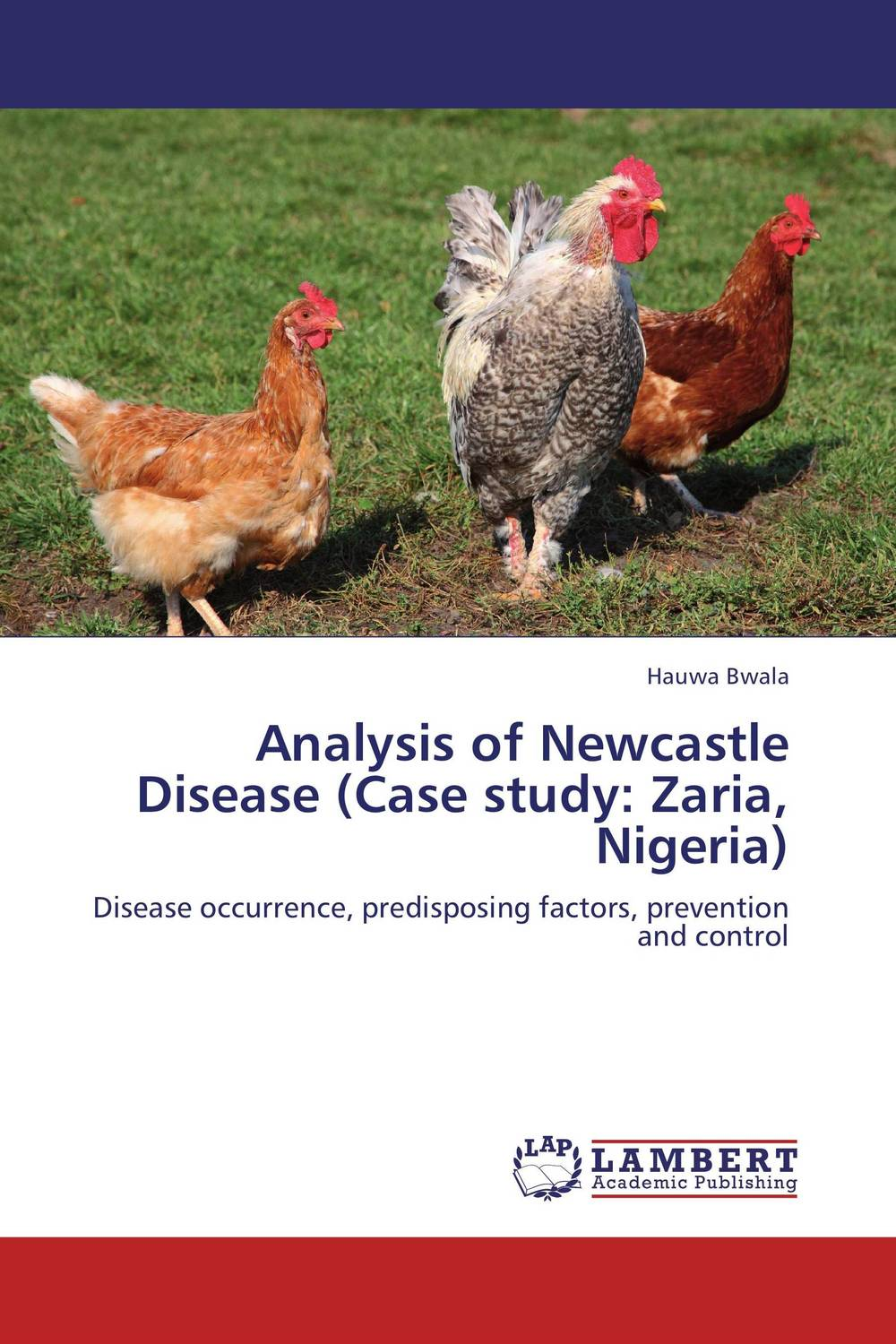 Analysis of Newcastle Disease (Case study: Zaria, Nigeria)