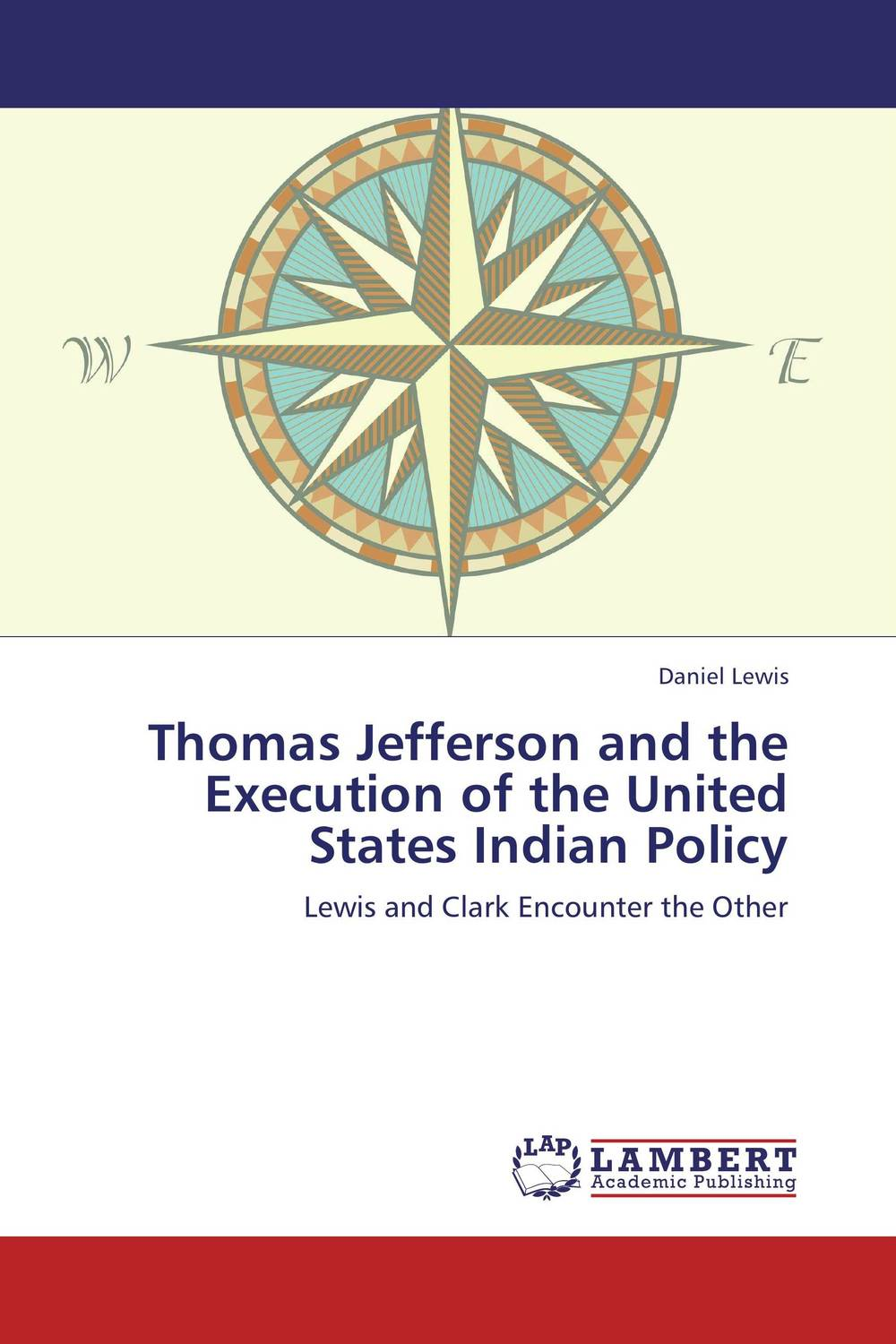 Thomas Jefferson and the Execution of the United States Indian Policy