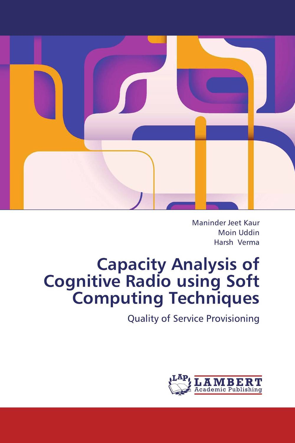 Capacity Analysis of Cognitive Radio using Soft Computing Techniques jai sukh paul singh cognitive radio spectrum sensing and its performance analysis