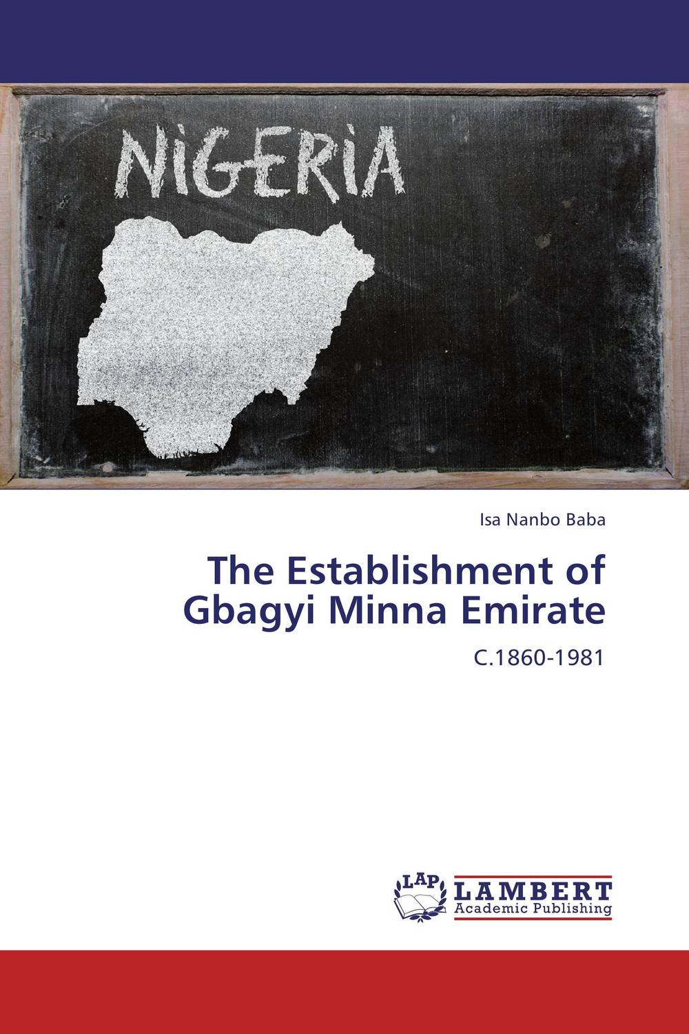 The Establishment of Gbagyi Minna Emirate a study of the religio political thought of abdurrahman wahid