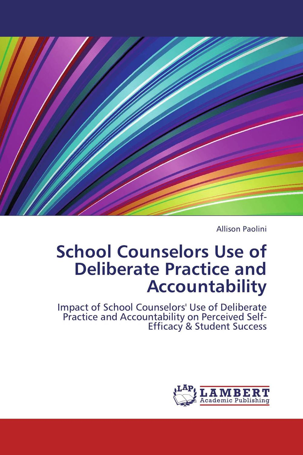 School Counselors Use of Deliberate Practice and Accountability david keane the art of deliberate success the 10 behaviours of successful people