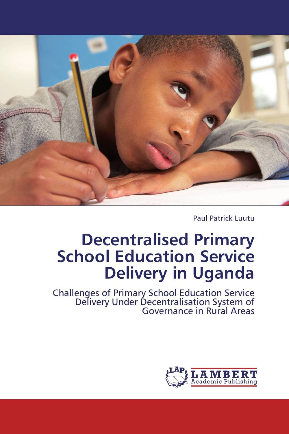 Decentralised Primary School Education Service Delivery in Uganda role of line delivery performance in supply chain management