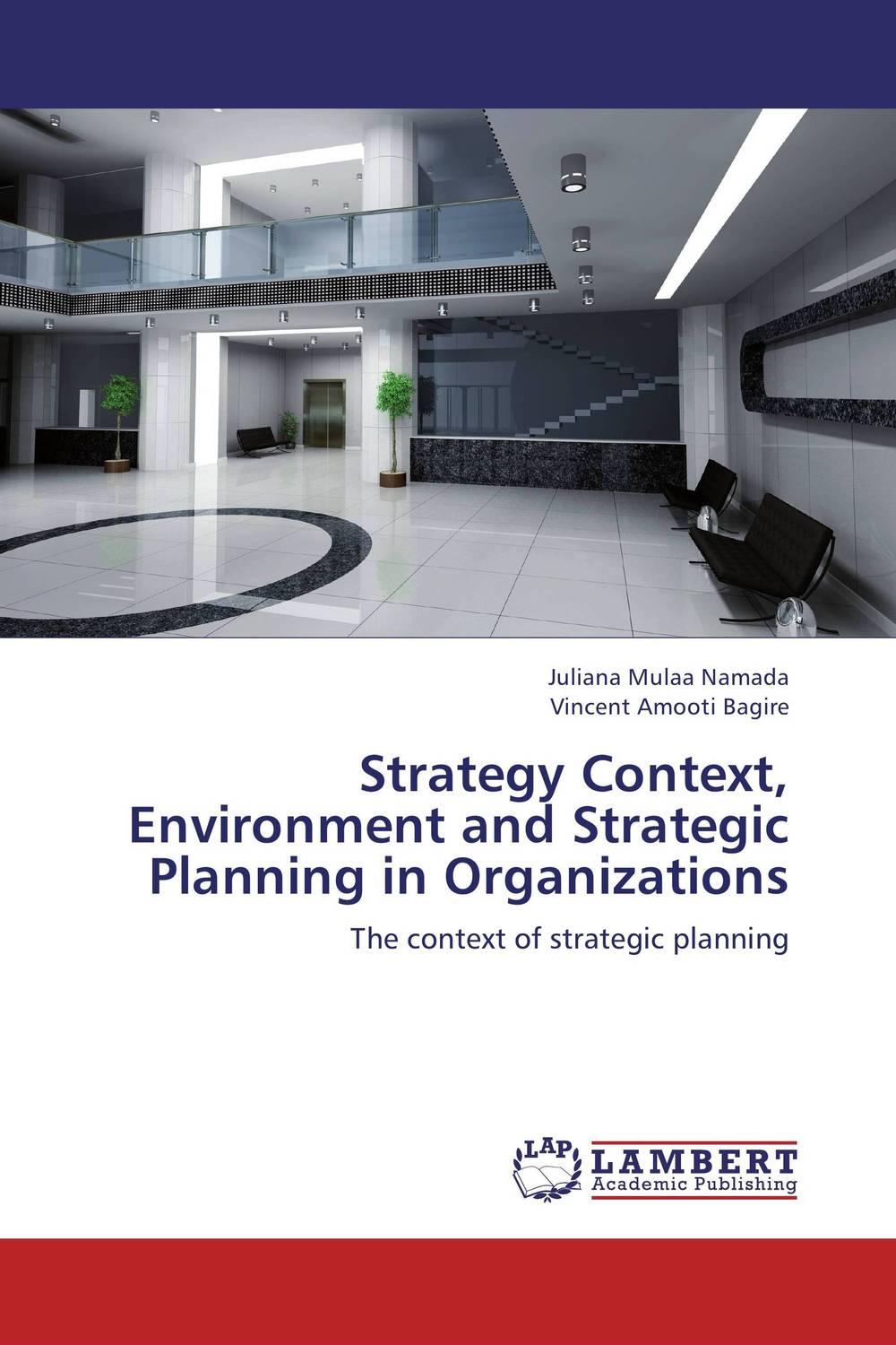 Strategy Context, Environment and Strategic Planning in Organizations jeffrey sampler l bringing strategy back how strategic shock absorbers make planning relevant in a world of constant change