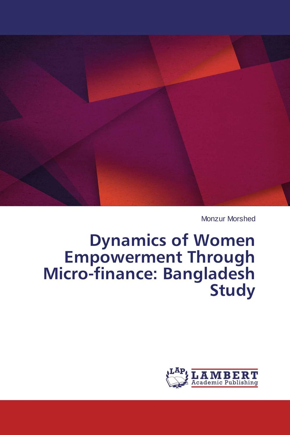 Dynamics of Women Empowerment Through Micro-finance: Bangladesh Study jaynal ud din ahmed and mohd abdul rashid institutional finance for micro and small entreprises in india