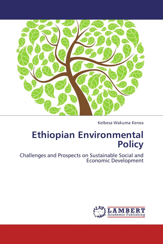Ethiopian Environmental Policy sense and sensibility