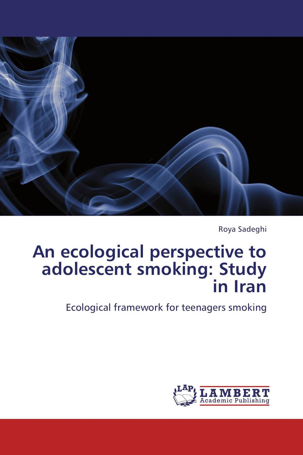 An ecological perspective to adolescent smoking: Study in Iran