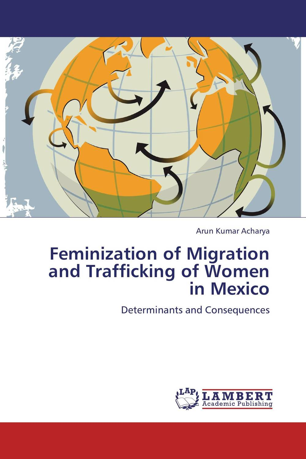 Feminization of Migration and Trafficking of Women in Mexico an economic analysis of international student migration