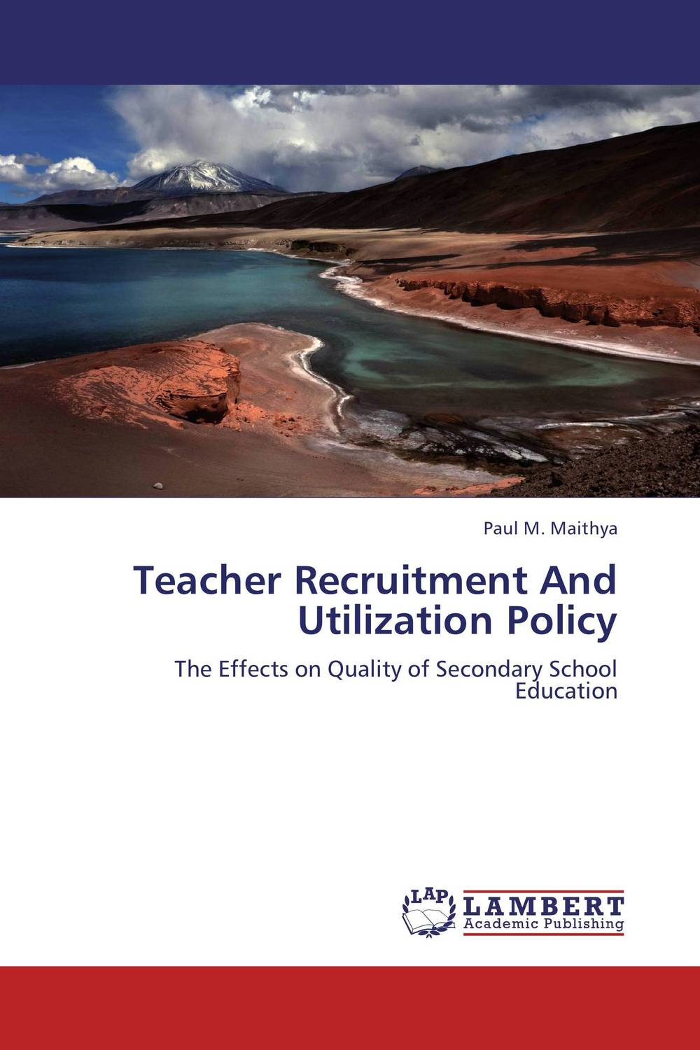 Teacher Recruitment And Utilization Policy driven to distraction